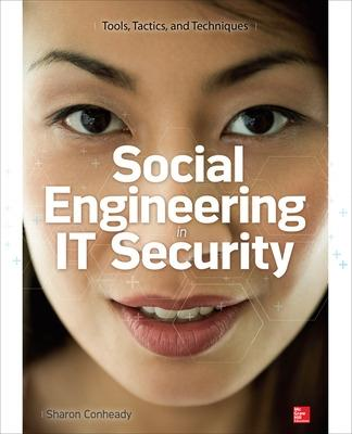 Social Engineering in IT Security: Tools, Tactics, and Techniques