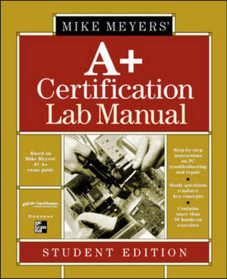 Michael Meyers' A+ Certification Lab Manual: Student Edition