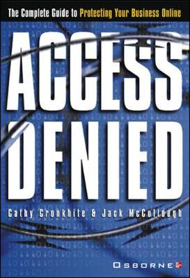 Access Denied: The Complete Guide to Protecting Your Business Online