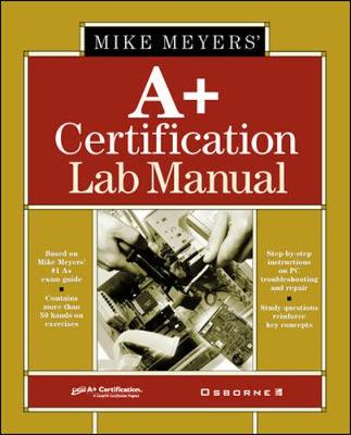 Michael Meyers' A+ Certification Lab Manual