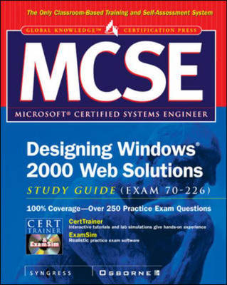 MCSE Designing Windows 2000 Web Solutions Study Guide (Exam 70-226)