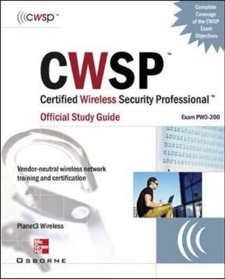 CWSP Certified Wireless Security Professional: Official Study Guide (exam PWO-200)
