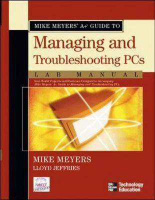 Mike Meyers' A+ Guide to Managing and Troubleshooting PCs: Lab Manual