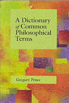 Dictionary of Common Philosophical Terms