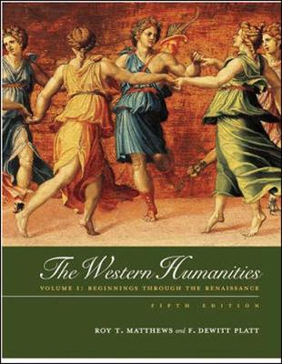 The Western Humanities: Beginnings Through the Renaissance: v. 1