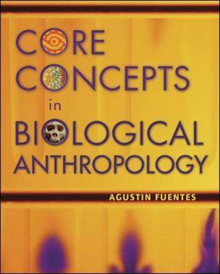 Core Concepts in Biological Anthropology: With PowerWeb