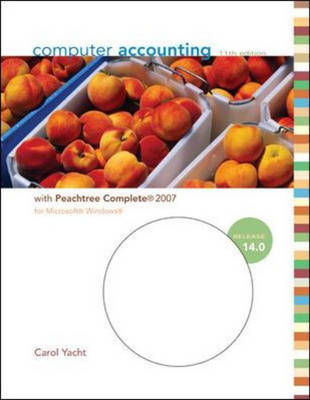 Computer Accounting with Peachtree Complete 2007, Release 14.0: WITH Peachtree Complete 2007, Release 14.0