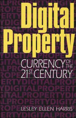 Digital Property: Currency of the 21st Century