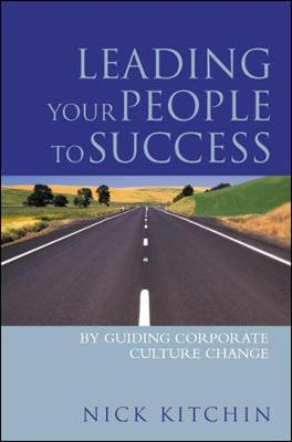 Leading Your People to Success: By Guiding Corporate Culture