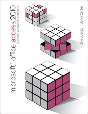 Microsoft Office Access 2010: A Lesson Approach: Microsoft Office Access 2010: A Lesson Approach, Complete Complete