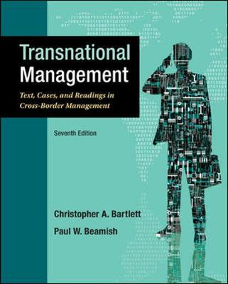 Transnational Management: Text, Cases & Readings in Cross-Border Management: Text, Cases & Readings in Cross-Border Management