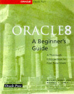 Oracle 8: A Beginners Guide