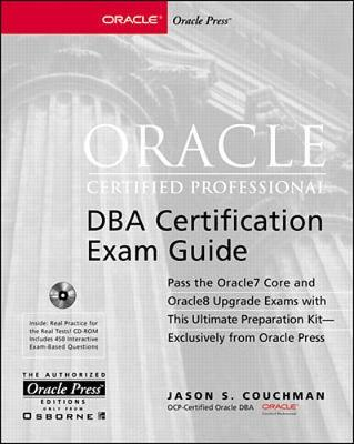 Oracle Certified Professional/DBA Certification Exam Guide