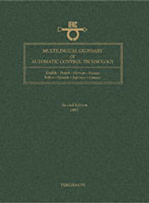 Multilingual Glossary of Automatic Control Technology: English-French-German-Russian-Italian-Spanish-Japanese-Chinese