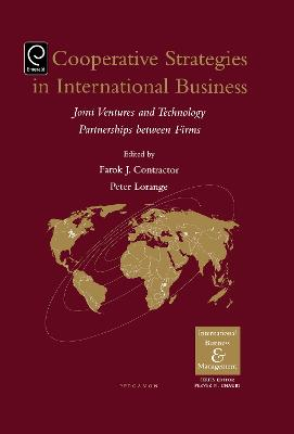 Cooperative Strategies and Alliances in International Business: Joint Ventures and Technology Partnership