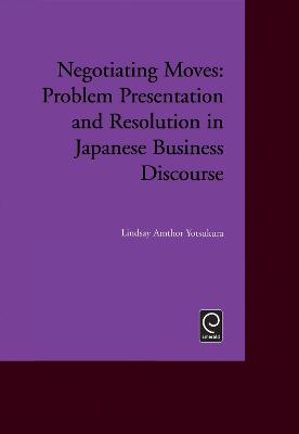 Negotiating Moves: Problem Presentation and Resolution in Japanese Business Discourse