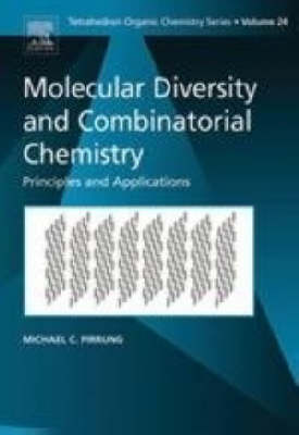 Molecular Diversity and Combinatorial Chemistry: Principles and Applications: Volume 24