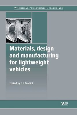 Materials, Design and Manufacturing for Lightweight Vehicles