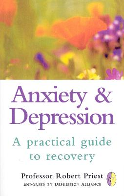 Anxiety & Depression: A Practical Guide to Recovery