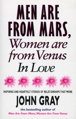 Mars And Venus In Love: Inspiring and Heartfelt Stories of Relationships That Work