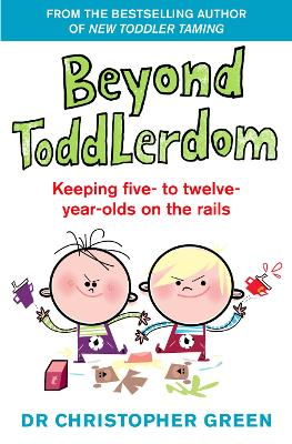 Beyond Toddlerdom: Keeping five- to twelve-year-olds on the rails
