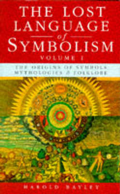 The Lost Language of Symbolism: v.1