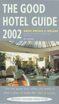 The Good Hotel Guide: 2002: Great Britain and Ireland