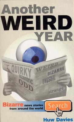 Another Weird Year: Bizarre news stories from around the world