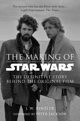 """The Making of """"Star Wars"""": The Definitive Story Behind the Original Film"""
