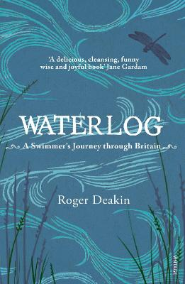 Waterlog: A Swimmer's Journey Through Britain