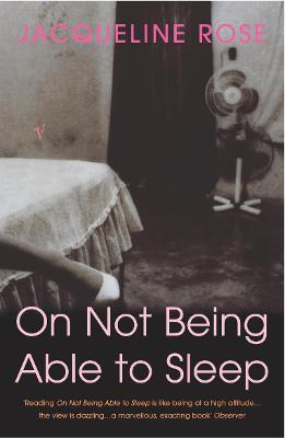 On Not Being Able To Sleep: Psychoanalysis and the Modern World