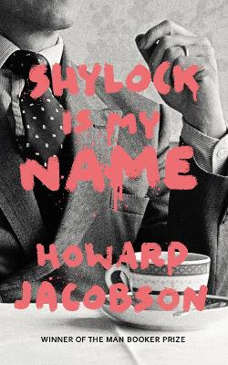 Shylock is My Name: The Merchant of...