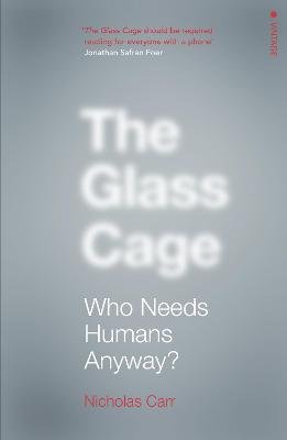 The Glass Cage: Who Needs Humans Anyway