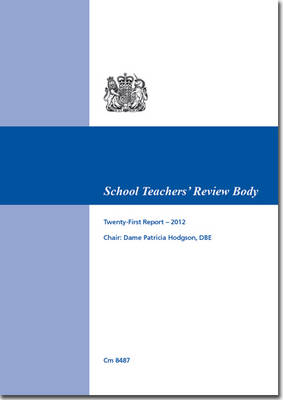 School Teachers' Review Body Twenty-first Report - 2012