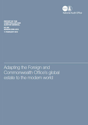 Adapting the Foreign and Commonwealth Office's Global Estate to the Modern World: Report by Comptroller and Auditor General, Session 2009-10