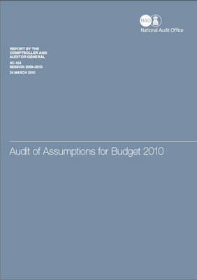 Audit of Assumptions for Budget 2010: Report by the Comptroller and Auditor General, Session 2009-10