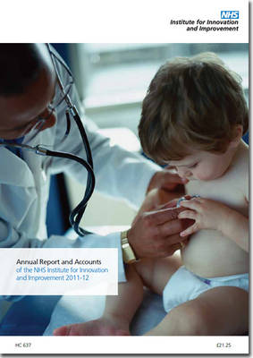 Annual Report and Accounts of the NHS Institute for Innovation and Improvement 2011-12