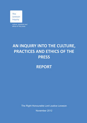 An inquiry into the culture, practices and ethics of the press: report [Leveson]