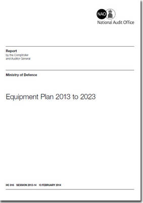 Equipment plan 2013 to 2023: Ministry of Defence