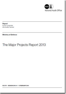 The Major Projects Report 2013: Ministry of Defence