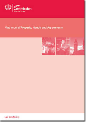 Matrimonial Property, Needs and Agreements: Law Commission Report #343