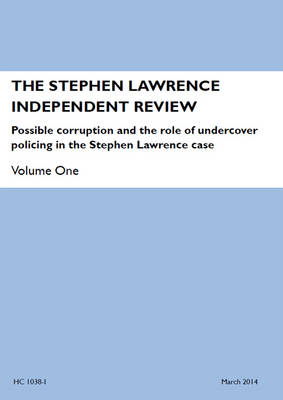 The Stephen Lawrence Independent Review: Possible Corruption and the Role of Undercover Policing in the Stephen Lawrence Case