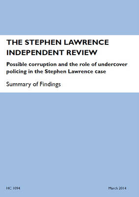 The Stephen Lawrence Independent Review: possible corruption and the role of undercover policing in the Stephen Lawrence case, summary of findings