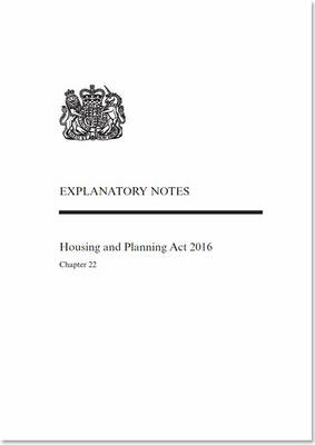 Housing and Planning Act 2016: Chapter 22, Explanatory Notes
