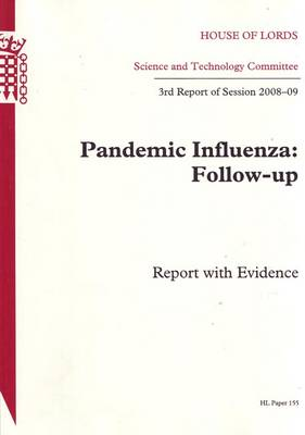 Pandemic Influenza: Follow-up: 3rd Report of Session 2008-09 - Report with Evidence