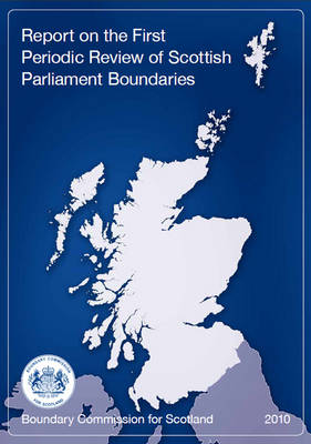 Report on the First Periodic Review of Scottish Parliament Boundaries