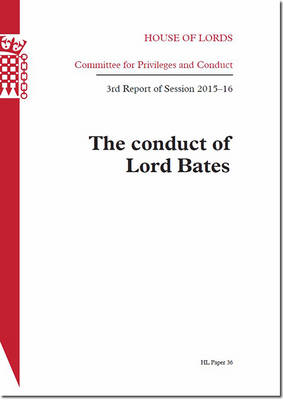 The conduct of Lord Bates: 3rd report of session 2015-16