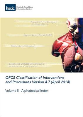 OPCS Classification of Interventions and Procedures: Alphabetical Index: 2014: Volume 2
