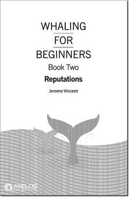Whaling for beginners: Book two: Reputations