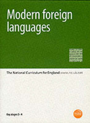 Modern Foreign Languages: The National Curriculum for England: Key Stages 3-4